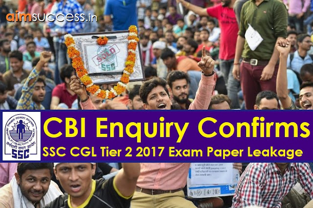 CBI Enquiry Confirms SSC CGL Tier 2 2017 Exam Paper Leakage