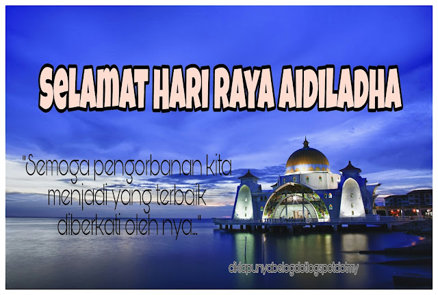Selamat Hari Raya Aidiladha.