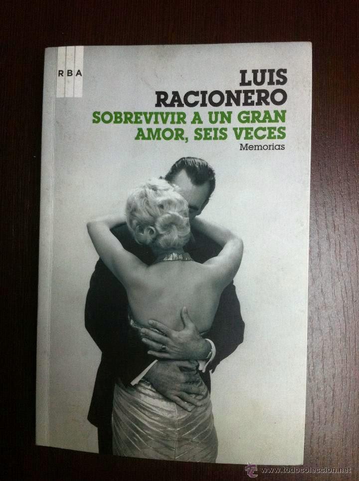 José Luís Racionero, Sobrevivir a un gran amor 6 veces