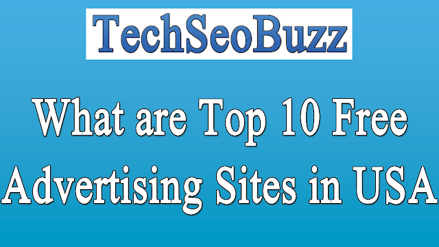 What are Top 10 Free Advertising Sites in USA to Post Free Classified Ads Online