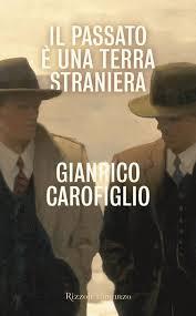 Il passato è una terra straniera di Gianrico Carofiglio