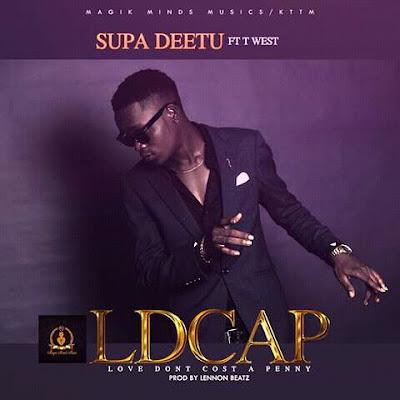 Supa Deetu x T West - Love Don't Cost A Penny (LDCAP)