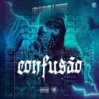 Lello Killer - Confusão (feat Adonaio Ramiro)