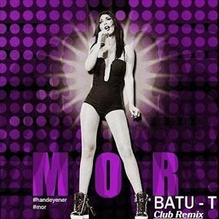 Hande Yener - Mor (Batu - T Club Remix)