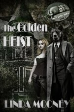 The Golden Heist (Noir Fairy Tales, Bk. 3)