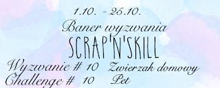 http://scrapandskill.blogspot.com/2016/10/wyzwanie-10-zwierzak-domowy-challenge.html