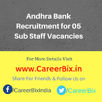 Andhra Bank Recruitment for 05 Sub Staff Vacancies
