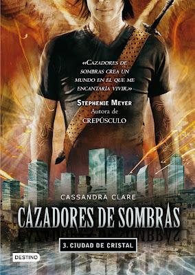Cazadores de sombras, Ciudad de cristal, reseña, opinión, crítica, Cassandra Clare, Editorial Destino, Los instrumentos mortales, The mortal instruments