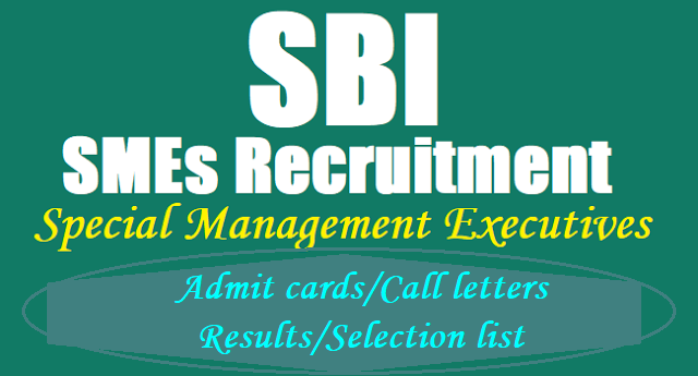 SBI Special Management Executives(SMEs) Recruitment 2017 Admit Cards,Call Letter,Results,Selection list