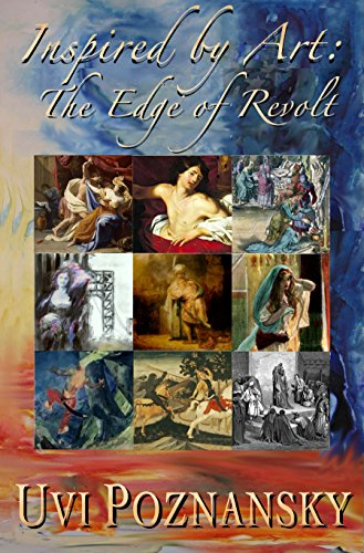 Book Readers Heaven Uvi Poznansky Presents Next Inspired By Art Series The Edge Of Revolt