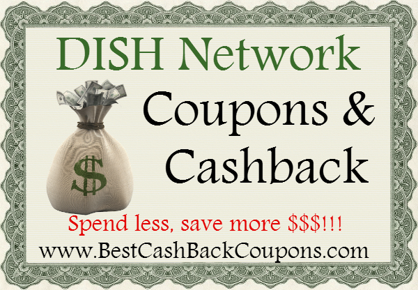 DISH Network Cashback & Coupons 2016-2017 May, June, July, August, September, October, November, December