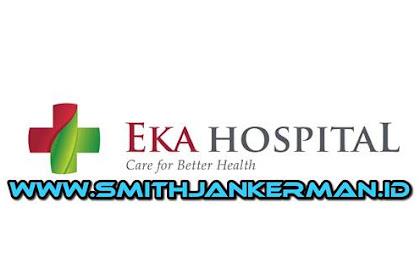 Lowongan Eka Hospital BSD & Eka Hospital Pekanbaru April 2018