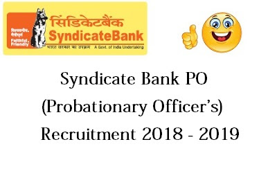 Syndicate Bank PO (Probationary Officer's) Recruitment 2018 - 2019