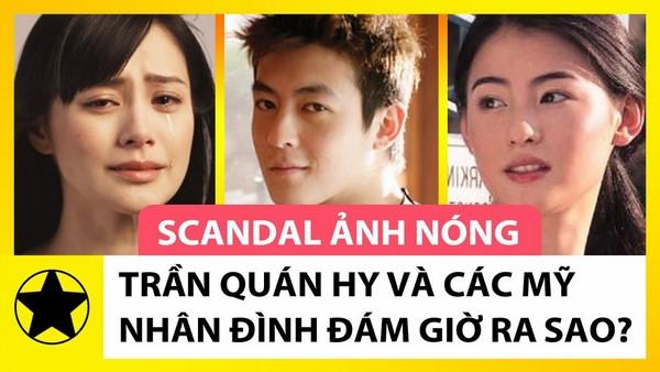 """Sau scandal ảnh nóng, loạt """"người tình"""" nóng bỏng của Trần Quán Hy giờ ra sao?"""