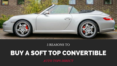 5 Reasons to Buy a Soft Top Convertible