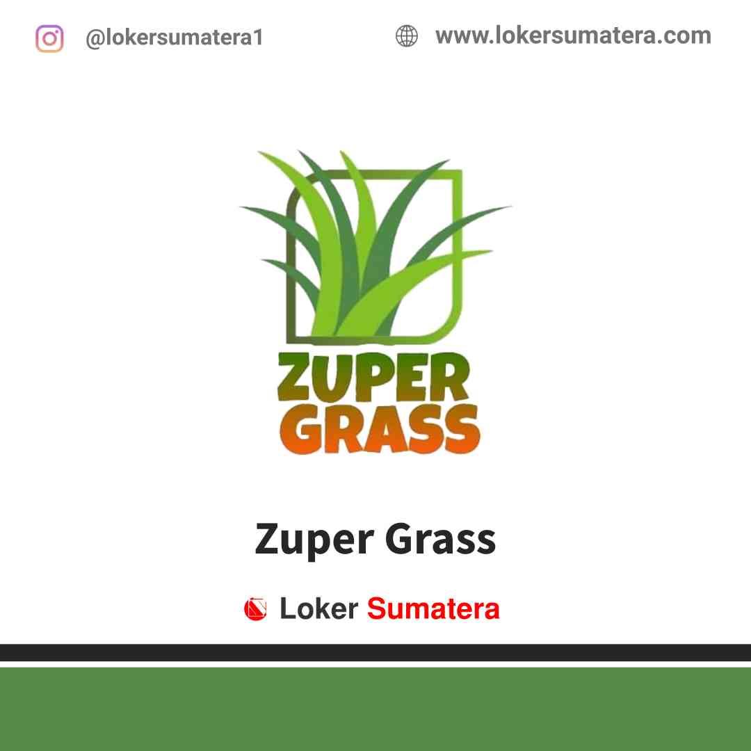 Lowongan Kerja Pekanbaru, Zupergrass Juni 2021