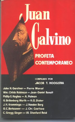 Jacobo P. Hoogstra-Juan Calvino,Profeta Contemporáneo-