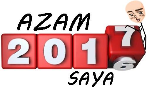 azam baru 2017, contoh azam tahun baru, azam tahun baru saya, azam tahun baru untuk pelajar, maksud azam baru, tahun baru azam baru, kata kata azam baru