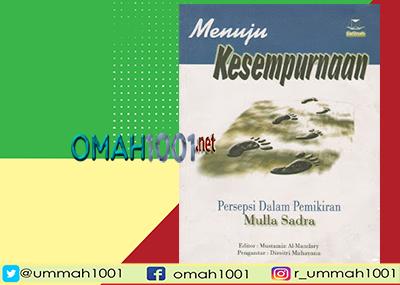 E-Book: Menuju Kesempurnaan, Persepsi Dalam Pemikiran Mulla Sadra