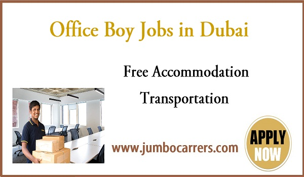 office jobs for Indians, Current jobs for office boy at Dubai 2018,