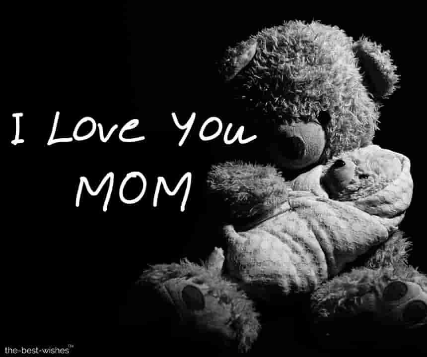 i love you mom with teddy bear