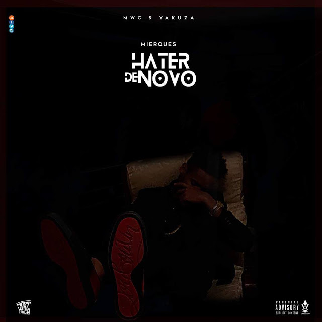 DOWNLOAD MP3: Mierques - Hater De Novo (Prod  By Rony Beat