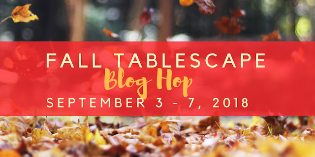 Fall 2018 Tablescape Blog Hop