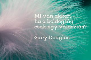 A kérdések a válaszok a boldogságodra? – Gary Douglas