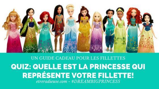 #DreamBigPrincess - Quiz: Quelle est la princesse qui représente votre fillette!