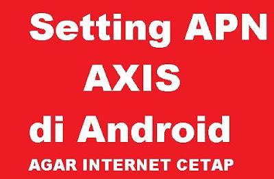 Sebelum kamu menemukan artikel ini pernahkan terbayang oleh mu untuk membuat APN pengguna Rahasia INTERNET Cepat dengan membuat settingan APN AXIS di Android