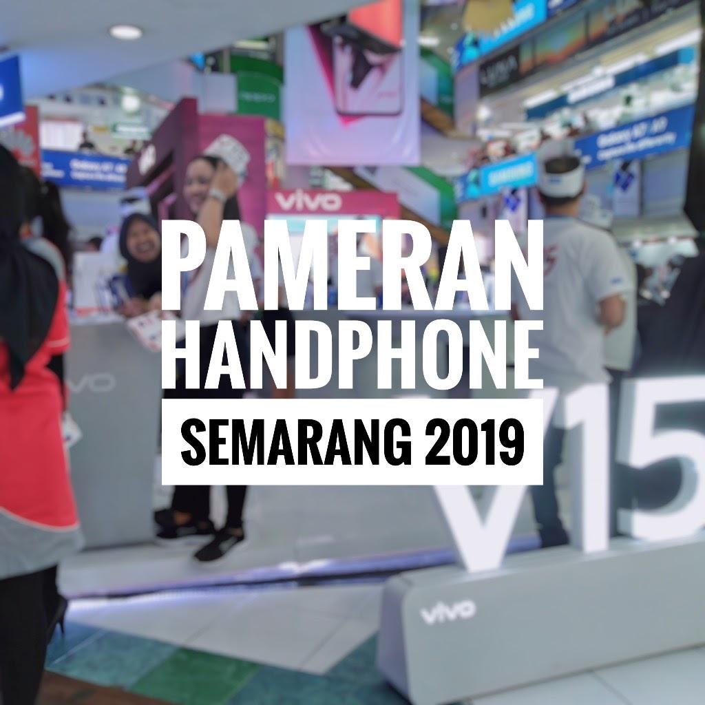 Jadwal Pameran Handphone di Semarang Bulan April 2019
