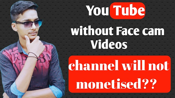 Without Facecam channel monetisation enable hoga ya nahi??