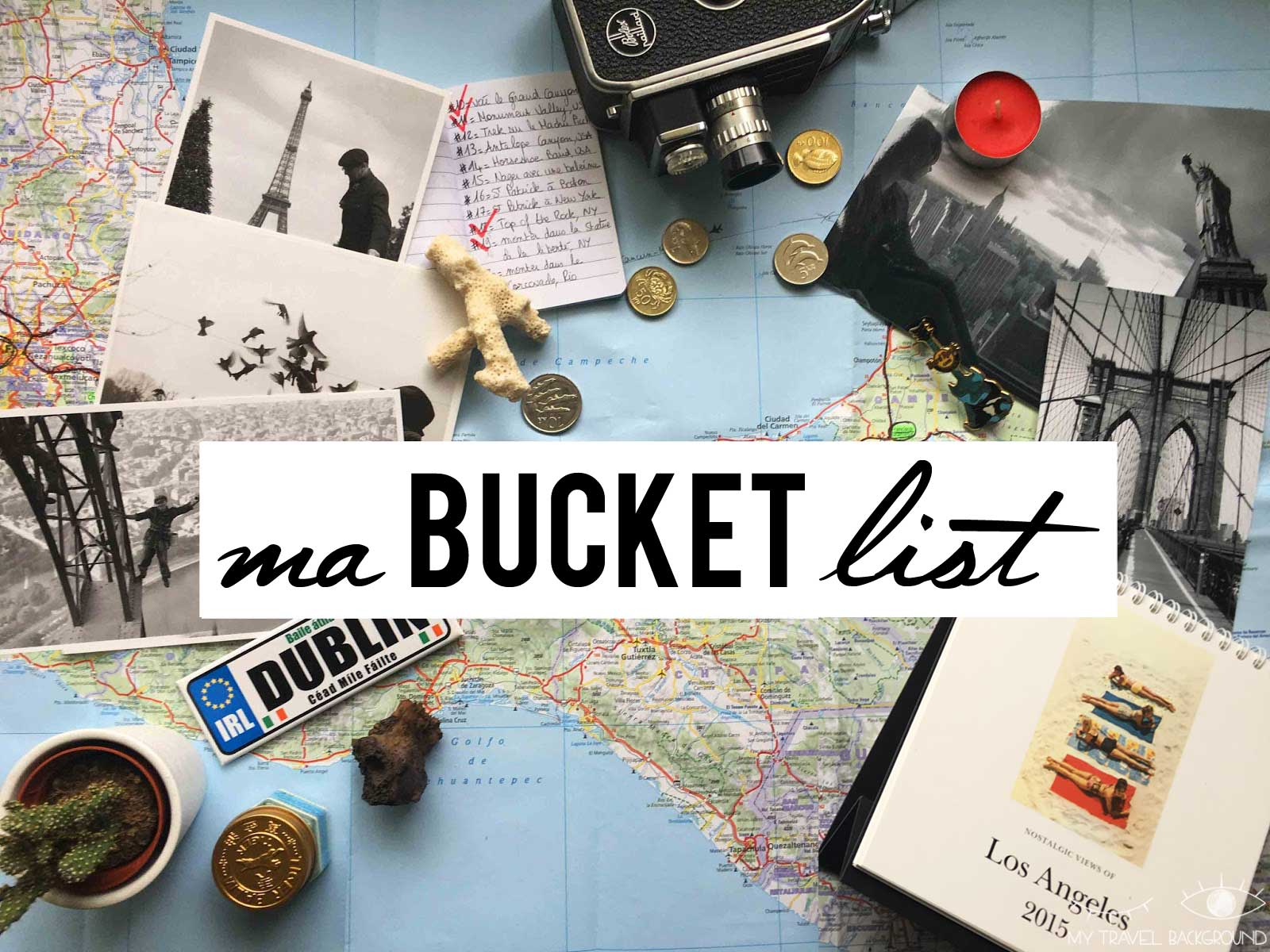 My Travel Background : les items de ma Bucket List