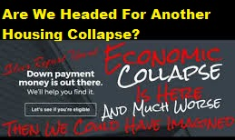 Housing Collapse, Real Estate, Home Builders, Home Loans