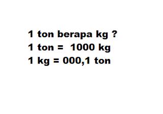 1 ton berapa kg ?