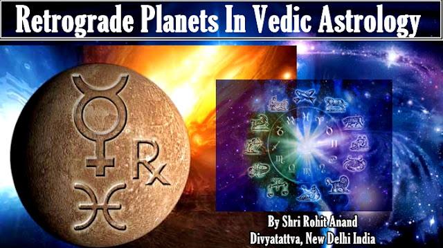retrograde planets, vedic astrology zodiac, horoscope retrograde planets, divyatattva, rohit anand
