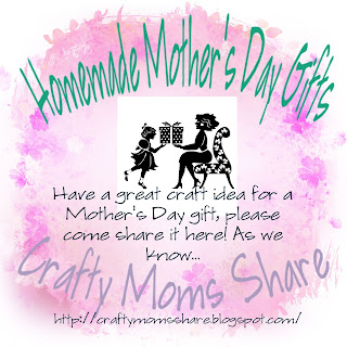 Crafty Moms Share: Mother's Day Gifts