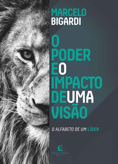 Poder e o Impacto de uma visão O alfabeto de um líder - Marcelo Bigardi.jpg