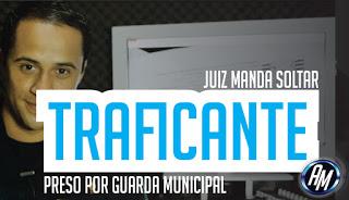[VÍDEO] JUIZ MANDA SOLTAR TRAFICANTE PRESO POR GUARDA MUNICIPAL