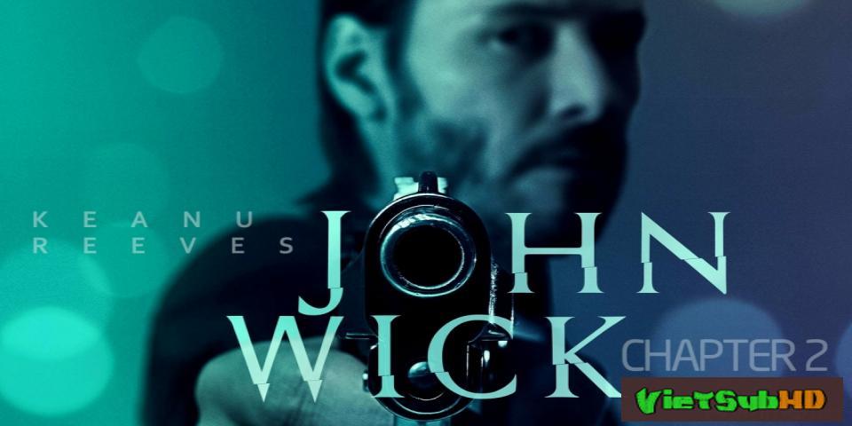 Phim Mạng Đổi Mạng 2 VietSub HD | John Wick: Chapter 2 2017
