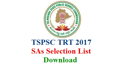 Telangana Teachers Recruitment Test TRT  2017 Selection Lists started release. TSPSC Released SAs Selection list for SA Physical Science Urdu Medium and Hindi Medium Telangana State Public Service Commission anounced Selection List of School Assistants Physical Science U/M H/M trt-2017-school-assistant-sas-selection-list-download
