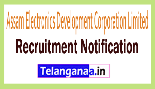 Assam Electronics Development Corporation Limited AMTRON Recruitment Notification