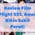 Review Film Flight 555, Awas Bikin Sakit Perut!