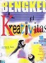 BENGKEL KREATIVITAS - 10 CARA MENEMUKAN IDE2 PAMUNGKAS Karya: Jordan E. Ayan