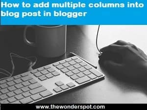 How to add multiple columns into blog post in blogger