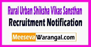 Rural Urban Shiksha Vikas Sansthan (RUSVS) Recruitment Notification 2017
