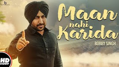 Maan Nahi Karida Lyrics - Bobby Singh | Latest Punjabi Songs 2017