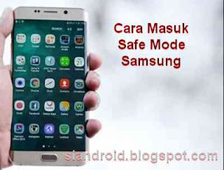 Cara Safe Mode Samsung Kitkat, Lollipop dan Marshmallow