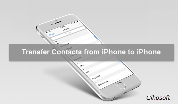 4 Ways To Transfer Contacts From Iphone To Iphone