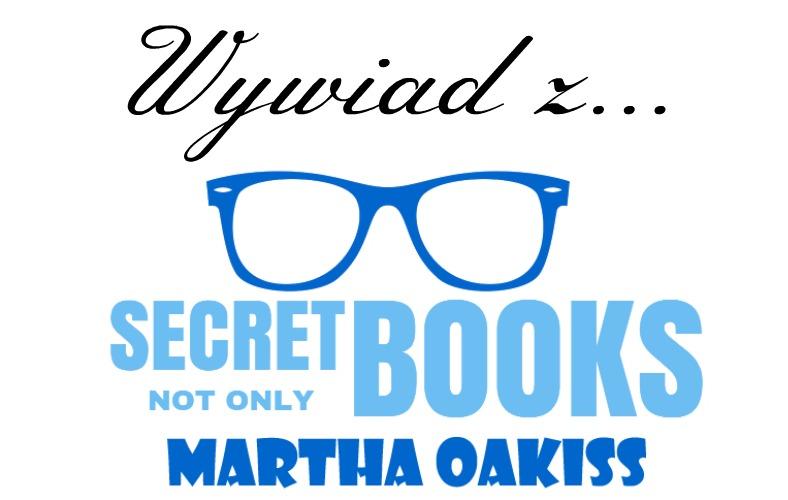 Wywiad z Marthą Oakiss